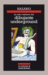 La vida cotidiana del dibujante underground - Nazario