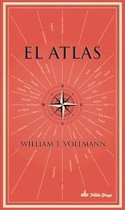 El atlas - Vollmann, William T.