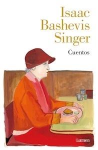 Cuentos I. Bashevis Singer - Singer, Isaac Bashevis