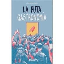 La puta gastronomía - Remartínez Martínez, David