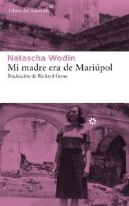 Mi madre era de Mariúpol - Wodin, Natascha
