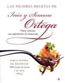 Libro: Mejores Recetas de Inés y Simone Ortega, Las 'Platos Sabrosos con Ingredientes de Temporada' - Ortega, Simone