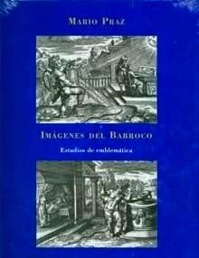 Libro: Imágenes del Barroco 'Estudios de Emblemática' - Praz, Mario