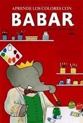 Libro: Aprende los Colores con Babar - Brunhoff, Laurent De