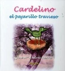 Libro: Cardelino el Pajarillo Travieso - Sierra, José María Andrés