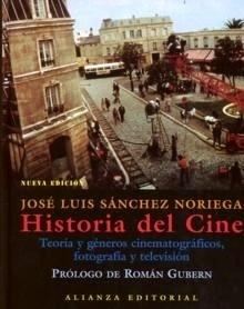 Libro: Historia del Cine - Sanchez Noriega, Jose Luis