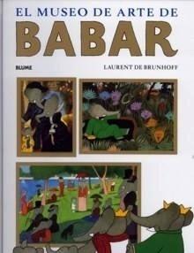 Libro: Museo de Arte de Babar, El - Brunhoff, Laurent De