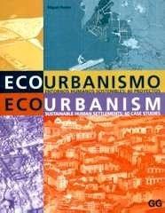 Libro: Ecourbanismo. Entornos Humanos Sostenibles: 60 Proyectos. - Ruano, Miguel: