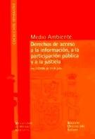 Libro: Medio Ambiente. Derechos de Acceso a la Información, a la Participación Pública y a la Justicia. 'Ley 27/2006,De 18 de Julio' -