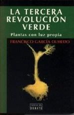 Libro: La Tercera Revolucion Verde. Plantas con Luz Propia. - Garcia Olmedo, Francisco
