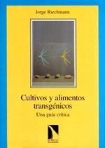 Libro: Cultivos y Alimentos Transgenicos. una Guia Critica. - Riechmann, Jorge
