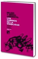 Libro: Mujer y Medio Ambiente: los Caminos de la Visibilidad 'Utopías, Educación y Nuevo Paradigma' - Novo Villaverde, Maria