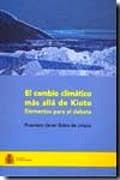 Libro: El Cambio Climatico mas Alla de Kioto: Elementos para el Debate - Rubio De Urquia, Francisco Javier