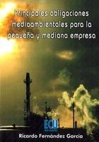 Libro: Principales Obligaciones Medioambientales para la Pequeña y Mediana Empresa - Fernandez Garcia, Ricardo