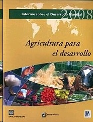Libro: Informe sobre el Desarrollo Mundial 2008 'Agricultura para e L Desarrollo' - Banco Mundial