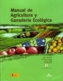 Libro: Manual de Agricultura y Ganadería Ecológica - Labrador, Juana