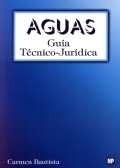 Libro: Aguas. Guia Tecnico Juridica - Bautista Carmen