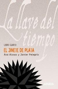Libro: El Jinete de Plata 'Libro Cuarto de 'La Llave del Tiempo'' - Pelegrín, Javier