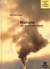 Libro: Mañana. Guia de Desarrollo Sostenible - Riba Megias, Maria