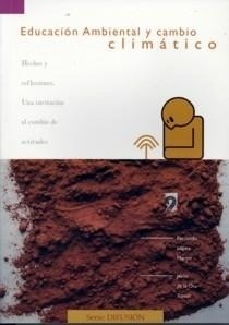 Libro: Educacion Ambiental y Cambio Climatico 'Hechos y Reflexiones. una Invitacion al Cambio de Actitudes' - Lopez Martin, Fernando