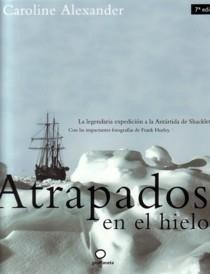Libro: Atrapado en el hielo 'La legendaria expedición a la Antártida de Shackleton' - Alexander, Caroline