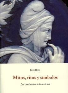 Libro: Mitos, Ritos y Símbolos. los Caminos hacia lo Invisible - Hani, Jean