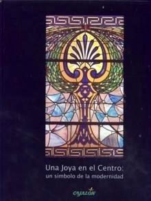 Libro: Una Joya en el Centro: un Símbolo de la Modernidad - García Guatas, Manuel