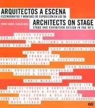 Libro: Arquitectos a Escena. Escenografias y Montajes de Exposicion en los 90. - Azara, Pedro