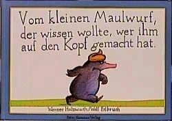 Libro: Vom Kleinen Maulwurf, Der Wissen Wollte, Wer Ihm Auf Den Kopf Gemacht Hat - Holzwarth, Werner