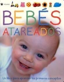 Libro: Bebés Atareados 'Un Libro para los Primeros Conceptos' - Sirett, Dawn