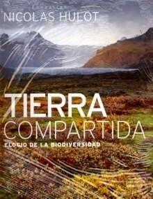 Libro: La Tierra Compartida. Elogio de la Biodiversidad - Fondation Nicolas Hulot