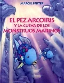 Libro: Pez Arcoiris y la Cueva de los Monstruos Marinos - Pfister, Marcus