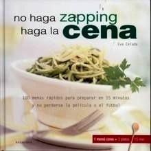 Libro: No Haga Zapping Haga la Cena - Celada, Eva