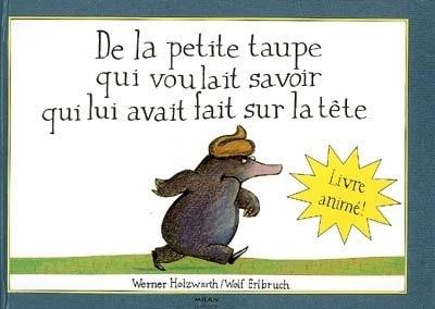 Libro: De la petite taupe qui voulait savoir qui lui avait fait sur la tête - Holzwarth, Werner