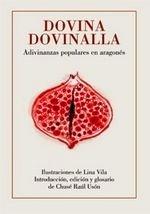 Libro: Dovina, dovinalla. Adivinanzas populares en aragonés - Usón, Jusep Raúl, Vila, Lina (ils.)