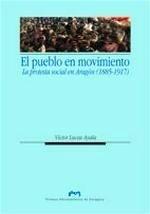 Libro: El pueblo en movimiento: protesta social en Aragón (1885-1917) - Lucea Ayala, Víctor