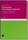 Libro: El Consumo de la Utopía Romántica. el Amor y las Contradicciones Culturales del Capitalismo - Illouz, Eva