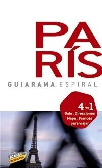 Libro: Guiarama Espiral París (2010) 'GUIA DIRECCIONES MAPA FRANCES PARA VIAJAR' - Alonso Ibarrola, Jose Manuel