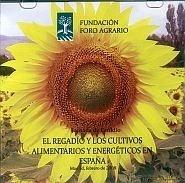 Libro: EL REGADÍO Y LOS CULTIVOS ALIMENTARIOS Y ENERGÉTICOS EN ESPAÑA (DVD) - Fº FORO AGRARIO