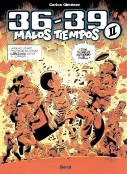 Libro: 36-39 Malos tiempos Vol.II - Gimenez, Carlos