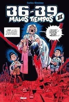 Libro: 36-39 Malos tiempos Vol.III - Gimenez, Carlos