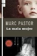 Libro: La Mala Mujer - Pastor, Marc