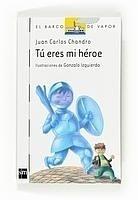 Libro: Tú Eres mi Héroe - Chandro, Juan Carlos