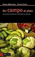 Libro: Del Campo al Plato 'Los Ciurcuitos de Producción y Distribución de Alimentos' - Montagut, Xavier