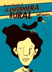 Libro: ESSEX COUNTY 3. LA ENFERMERA RURAL - Lemire, Jeff