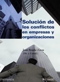 Libro: Solución de los Conflictos en Empresas y Organizaciones - Boada I Grau, Joan