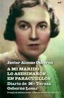 Libro: A mi marido lo asesinaron en Paracuellos 'Diario de María Teresa Osborne Tosar' - Alonso Osborne, Javier