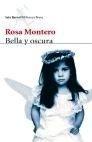 Libro: Bella y oscura - Montero, Rosa