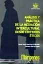 Libro: Análisis y Práctica de la Mediación Intercultural Desde Criterios Éticos - García López, Rafaela