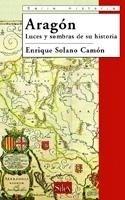 Libro: Aragón 'Luces y sombras de su historia' - Solano Camon, Enrique